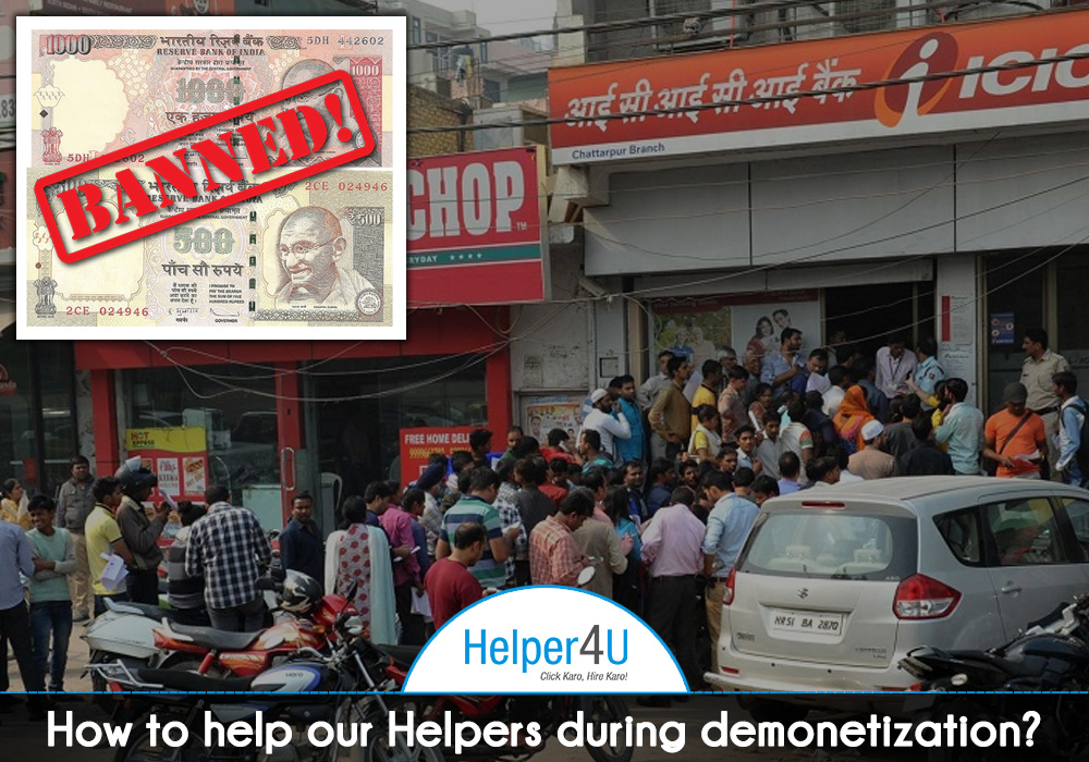 Help-your-Helpers-during-Demonetization!