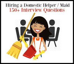 interview Questions for Hiring Domestic or Office Helpers