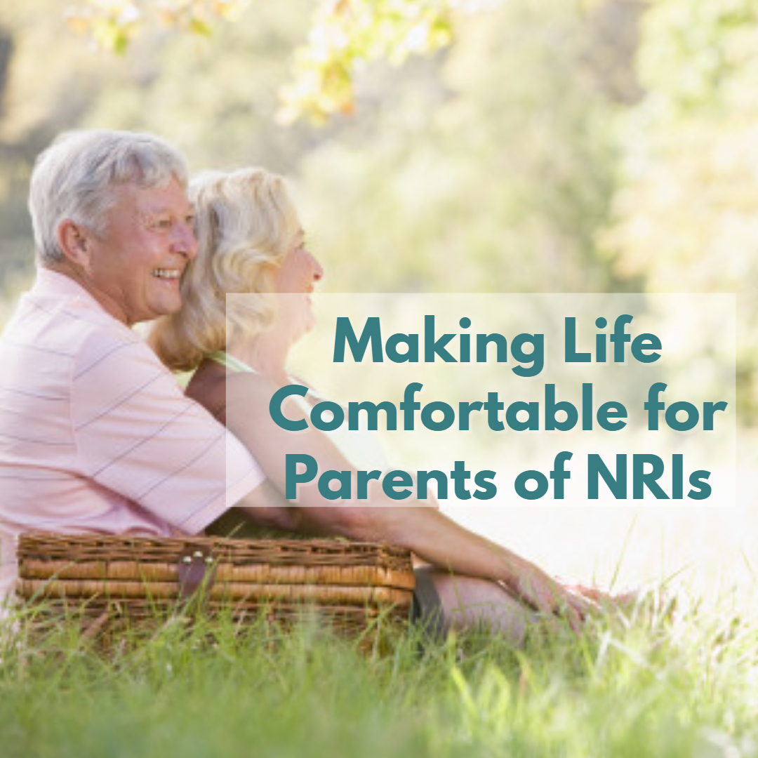 Making life comfortable for parents of NRIs