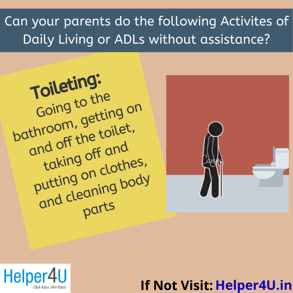 Parents should be able to use toilet independently, else they need a caregiver