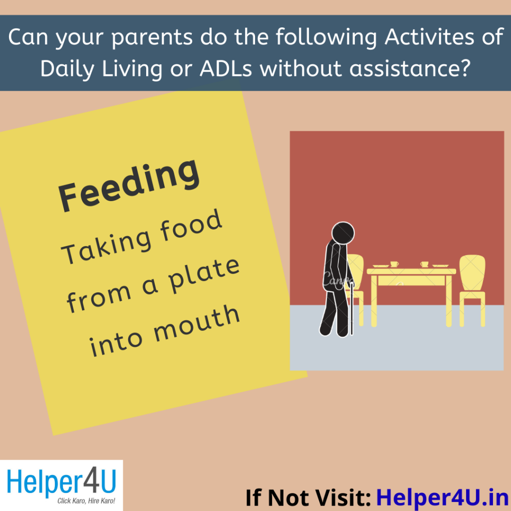 If feeding by self is challenge hire a caregiver